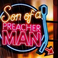 'Son of a Preacher Man'  at the Empire Theatre